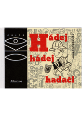 Hádej, hádej, hadači : matematické kratochvíle  (odkaz v elektronickém katalogu)