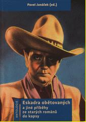 Eskadra obětovaných a jiné příběhy ze starých románů do kapsy : antologie  (odkaz v elektronickém katalogu)