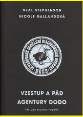 Vzestup a pád agentury Dodo  (odkaz v elektronickém katalogu)
