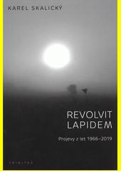 Revolvit lapidem : projevy z let 1966-2019  (odkaz v elektronickém katalogu)