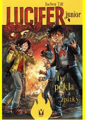 Lucifer junior. Svazek 3, Do pekla a zpátky  (odkaz v elektronickém katalogu)