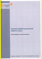 Využívání digitální gramotnosti učitelů ve výuce : odborná konference sítě TTnet ČR (odkaz v elektronickém katalogu)