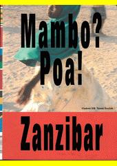 Mambo? Poa! Zanzibar  (odkaz v elektronickém katalogu)