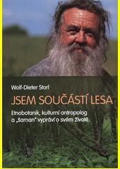 Jsem součástí lesa : etnobotanik, kulturní antropolog a  šaman  vypráví o svém životě  (odkaz v elektronickém katalogu)
