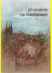 Na Hradčanech  (odkaz v elektronickém katalogu)