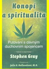 Konopí a spiritualita : putování s dávným duchovním spojencem  (odkaz v elektronickém katalogu)
