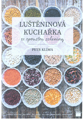Luštěninová kuchařka se spoustou zeleniny  (odkaz v elektronickém katalogu)