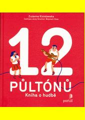 12 půltónů : kniha o hudbě  (odkaz v elektronickém katalogu)