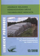Asanace skládek kůrovcového dříví technologií MERCATA : certifikovaná metodika  (odkaz v elektronickém katalogu)