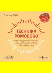 Technika Pomodoro : legendární systém pro plánování času a dokonalou koncetraci během hluboké práce  (odkaz v elektronickém katalogu)
