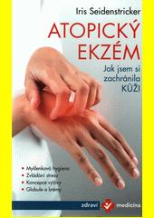 Atopický ekzém : jak jsem si zachránila kůži  (odkaz v elektronickém katalogu)