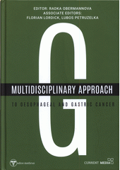 Multidisciplinary approach : to oesophageal and gastric cancer  (odkaz v elektronickém katalogu)