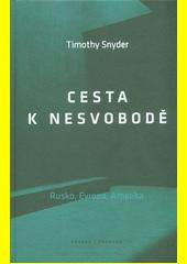 Cesta k nesvobodě : Rusko, Evropa, Amerika  (odkaz v elektronickém katalogu)
