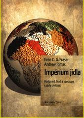 Impérium jídla : hodování, hlad a vzestupy i pády civilizací  (odkaz v elektronickém katalogu)