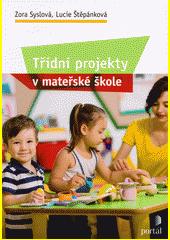 Třídní projekty v mateřské škole  (odkaz v elektronickém katalogu)