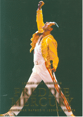 Freddie Mercury : bohémská rapsodie jednoho života  (odkaz v elektronickém katalogu)