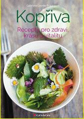 Kopřiva : recepty pro zdraví, krásu a vitalitu  (odkaz v elektronickém katalogu)