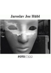 Jaroslav Joe Hübl  (odkaz v elektronickém katalogu)