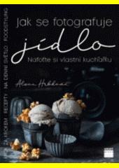 Jak se fotografuje jídlo  (odkaz v elektronickém katalogu)