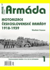 Motorizace československé armády 1918-1939 : československá armáda 1918-1939 ve fotografii  (odkaz v elektronickém katalogu)