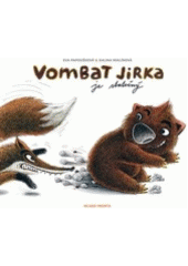 Vombat Jirka je statečný  (odkaz v elektronickém katalogu)
