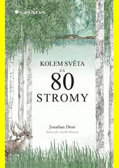 Kolem světa za 80 stromy  (odkaz v elektronickém katalogu)