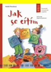 Jak se cítím : emocionální rozvoj pro děti od pěti let  (odkaz v elektronickém katalogu)