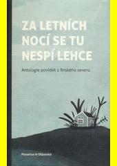 Za letních nocí se tu nespí lehce : antologie povídek z finského severu  (odkaz v elektronickém katalogu)
