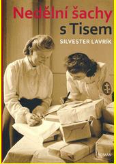 Nedělní šachy s Tisem : historický román inspirovaný historickými událostmi a příběhy lidí, kteří je museli prožívat  (odkaz v elektronickém katalogu)