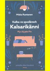Kalba ve spoďárech : Kalsarikänni : pij a žij jako Fin  (odkaz v elektronickém katalogu)