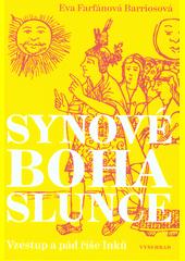 Synové boha Slunce : vzestup a pád říše Inků  (odkaz v elektronickém katalogu)