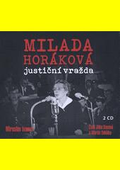 Milada Horáková : justiční vražda  (odkaz v elektronickém katalogu)