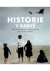 Historie v barvě = The paper time machine  (odkaz v elektronickém katalogu)