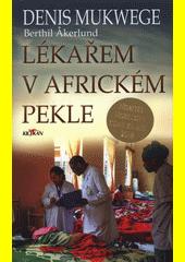 Lékařem v africkém pekle  (odkaz v elektronickém katalogu)