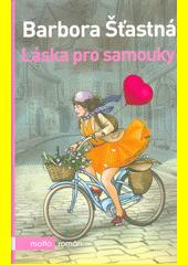 Láska pro samouky  (odkaz v elektronickém katalogu)