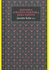 Historia o životu doktora Jana Fausta  (odkaz v elektronickém katalogu)