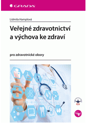 Veřejné zdravotnictví a výchova ke zdraví : pro zdravotnické obory  (odkaz v elektronickém katalogu)