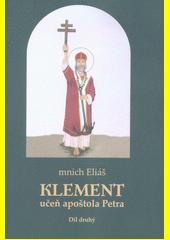 Klement, učeň apoštola Petra. Díl druhý, Období po pádu Jeruzaléma (70-98)  (odkaz v elektronickém katalogu)