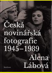 Česká novinářská fotografie 1945-1989  (odkaz v elektronickém katalogu)
