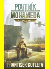 Poutník z Mohameda ; Alláhův hněv  (odkaz v elektronickém katalogu)