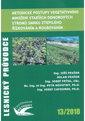 Metodické postupy vegetativního množení starších donorových stromů smrku ztepilého řízkováním a roubováním = Methodological procedures for vegetative propagation of older donor Norway spruce trees by cutting and grafting : certifikovaná metodika  (odkaz v elektronickém katalogu)