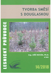 Tvorba směsí s douglaskou = Growing Douglas-fir mixed with other tree species : certifikovaná metodika  (odkaz v elektronickém katalogu)