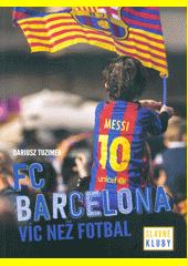 FC Barcelona : víc než fotbal  (odkaz v elektronickém katalogu)