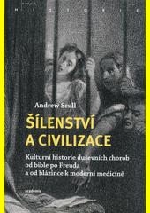 Šílenství a civilizace : kulturní historie duševních chorob od bible po Freuda a od blázince k moderní medicíně  (odkaz v elektronickém katalogu)