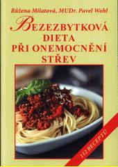 Bezezbytková dieta při onemocnění střev : 112 receptů  (odkaz v elektronickém katalogu)