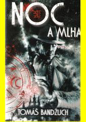 Noc a mlha : z případů Čarotvorných služeb  (odkaz v elektronickém katalogu)