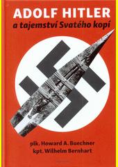 Adolf Hitler a tajemství Svatého kopí  (odkaz v elektronickém katalogu)