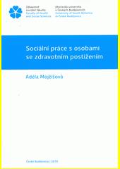 Sociální práce s osobami se zdravotním postižením  (odkaz v elektronickém katalogu)