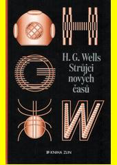 Strůjci nových časů : sebrané povídky H.G. Welse. Svazek II.  (odkaz v elektronickém katalogu)