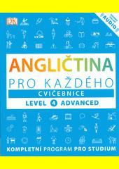 Angličtina pro každého : level 4 advanced. Cvičebnice  (odkaz v elektronickém katalogu)